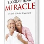 A Miracle Discovered By Dr Loh & Duke Anderson Called Blood Sugar Miracle