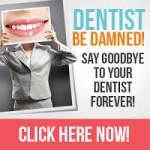 Dentist be damned - dentist be